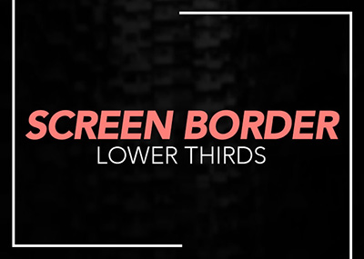 Screen Border Lower Thirds